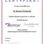 2008 Ukończenie szkolenia pt.: Techniki łączone Botox i Juvederm Ultra