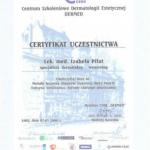 2004 Ukończenie kursu pt.: Metody leczenia objawów starzenia skóry twarzy (toksyna botulinowa, metody chirurgii plastycznej)