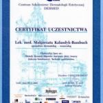 2007 Ukończenie kursu pt.: Metody leczenia objawów starzenia skóry twarzy (toksyna botulinowa). Techniki podstawowe