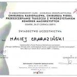 2009 Maciej Charaziński - uczestnictwo w kursie pt.: Chirurgia radiofalowa, chirurgia piersi, przeszczepianie tłuszczu z wykorzystaniem komórek macierzystych