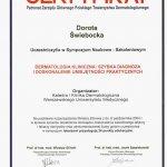 2011 Uczestnictwo w Sympozjum Naukowo-Szkoleniowym pt.: Dermatologia kliniczna: Szybka diagnoza i doskonalenie umiejętności praktycznych