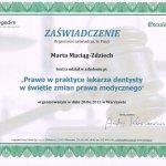 2013 Udział w szkoleniu pt.: Prawo w praktyce lekarza dentysty w świetle zmian prawa medycznego