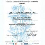 2004 Ukończenie kursu pt.: Współczesne techniki fototerapii i fotodynamicznej terapii chorób skóry